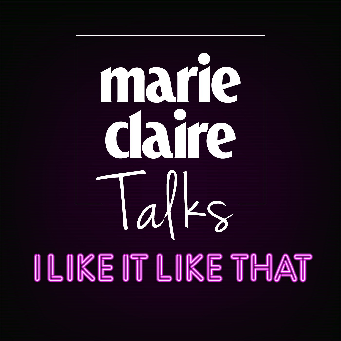 Marie Claire Talks